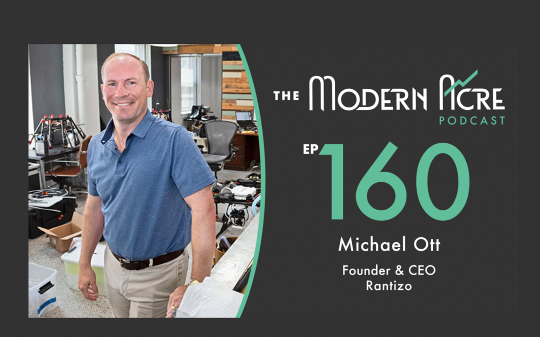 Rantizo CEO, Michael Ott guest appearance on The Modern Acre Podcast